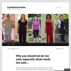 Why you should not do low carb, especially whole foods low carb…
