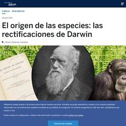 El origen de las especies: las rectificaciones de Darwin