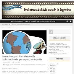 » Formación específica en traducción audiovisual: más que un plus, un requisito