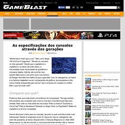 As especificações dos consoles através das gerações - GameBlast