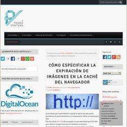 Cómo especificar la expiración de imágenes en la caché del navegador