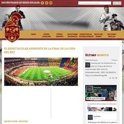 El ESPECTACULAR AMBIENTE en la Final de la Copa del Rey