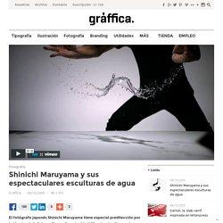 Shinichi Maruyama y sus espectaculares esculturas de agua