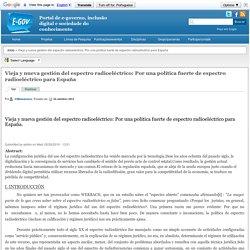 Vieja y nueva gestión del espectro radioeléctrico: Por una política fuerte de espectro radioeléctrico para España