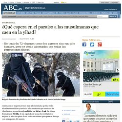 ¿Qué espera en el paraíso a las musulmanas que caen en la yihad?