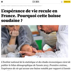 L'espérance de vie recule en France. Pourquoi cette baisse soudaine ?