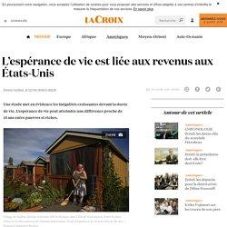 L'espérance de vie est liée aux revenus aux États-Unis - La Croix