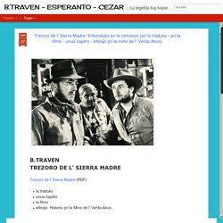 B.TRAVEN - ESPERANTO - CEZAR: Trezoro de l' Sierra Madre: Enkonduko en la romanon (pri la traduko - pri la filmo - unua ĉapitro - eltiraĵo pri la mino de l' Verda Akvo)