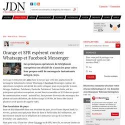 Orange et SFR espèrent contrer Whatsapp et Facebook Messenger - JDN
