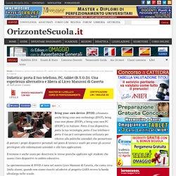 Orizzonte Scuola - Didattica: porta il tuo telefono, PC, tablet (B.Y.O.D). Una esperienza alternativa e libera al Liceo Manzoni di Caserta