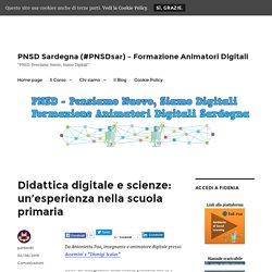 Didattica digitale e scienze: un'esperienza nella scuola primaria – PNSD Sardegna (#PNSDsar) – Formazione Animatori Digitali