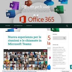 Nuova esperienza per le riunioni e le chiamate in Microsoft Teams – Office 365 per la scuola