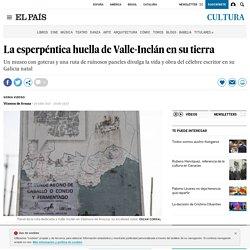 La esperpéntica huella de Valle-Inclán en su tierra