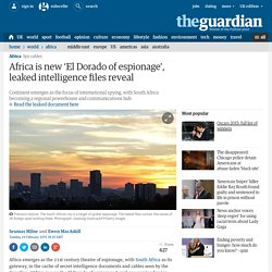 Africa is new 'El Dorado of espionage', leaked intelligence files reveal
