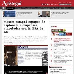 México compró equipos de espionaje a empresas vinculadas con la NSA de EU
