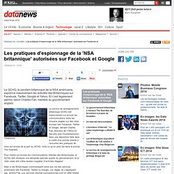 Les pratiques d'espionnage de la 'NSA britannique' autorisées sur Facebook et Google