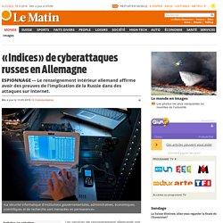 Espionnage: «Indices» de cyberattaques russes en Allemagne
