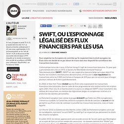SWIFT, ou l'espionnage légalisé des flux financiers par les USA