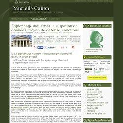 Espionnage industriel : usurpation de données, moyen de défense, sanctions - Murielle cahen