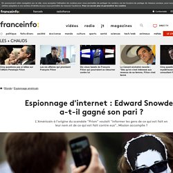 Espionnage d'internet : Edward Snowden a-t-il gagné son pari ?