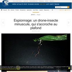 Espionnage: un drone-insecte minuscule, qui s'accroche au plafond