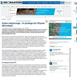 Cyber espionnage : le piratage de l'Elysée décortiqué