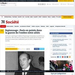 Espionnage : Paris en pointe dans la guerre de l'ombre entre alliés