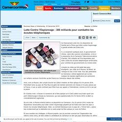 Lutte Contre l'Espionnage : 300 milliards pour combattre les écoutes téléphoniques