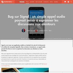 Bug sur Signal : un simple appel audio pouvait servir à espionner les discussions aux alentours