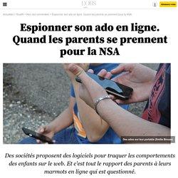 Espionner son ado en ligne. Quand les parents se prennent pour la NSA