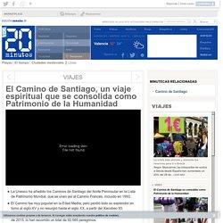 El Camino de Santiago, un viaje espiritual que se consolida como Patrimonio de la Humanidad