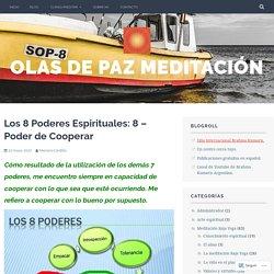 Los 8 Poderes Espirituales: 8 – Poder de Cooperar – Olas de paz meditación
