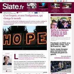 C'est l'espoir, et non l'indignation, qui change le monde