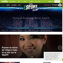 eSport Club sur melty.fr
