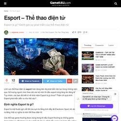 Esport - Thể thao điện tử - GameK4u- Cập nhập tin tức esports nhanh nhất