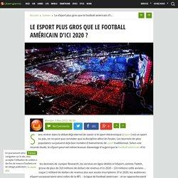 Le eSport plus gros que le football américain d'ici 2020 ?