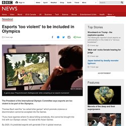 Esports 'too violent' to be included in Olympics