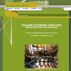 Esposizione ITALIAN FUTURISM 1909-1944 RECONSTRUCTING THE UNIVERSE
