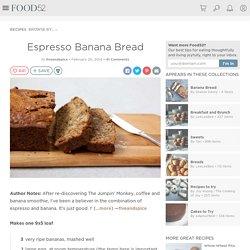 Espresso Banana Bread Recipe on Food52