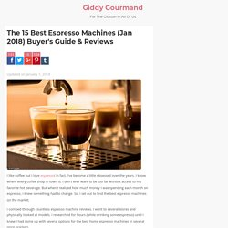 The 15 Best Espresso Machines (Jan 2018) Buyer's Guide & Reviews - Giddy Gourmand