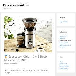 □ Espressomühle – Die 8 Besten Modelle für 2020 - Espressomühle