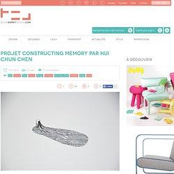 Blog Esprit Design Projet Constructing Memory par Hui Chun Chen