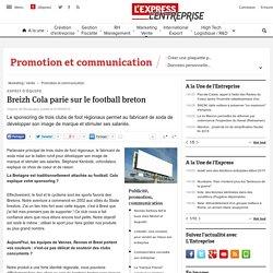 Esprit d'équipe : Breizh Cola parie sur le football breton