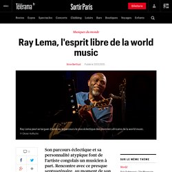 Ray Lema, l'esprit libre de la world music @ Sortir / Télérama