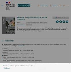 Fake Lab « Esprit scientifique, esprit critique » - Réseau Canopé