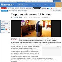 France : L'esprit souffle encore à Tibhirine