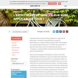 L'esprit startup : une valeur sûre applicable à tous ?