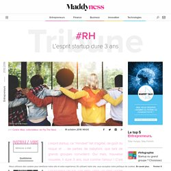 #RH : L'esprit startup dure 3 ans - Maddyness