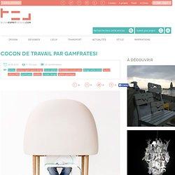 Blog Esprit Design Cocon de travail par GamFratesi