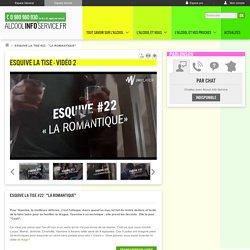 "Esquive la tise #22 : ""La romantique"" - Alcool Info Service"